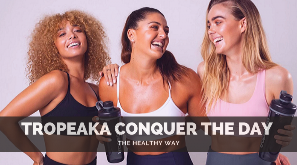Tropeaka; Conquer the Day the Healthy Way