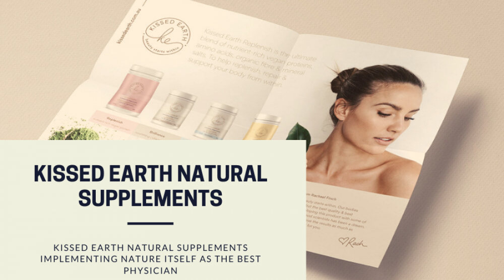 Kissed Earth Natural Supplements Implementing Nature Itself As The Best Physician