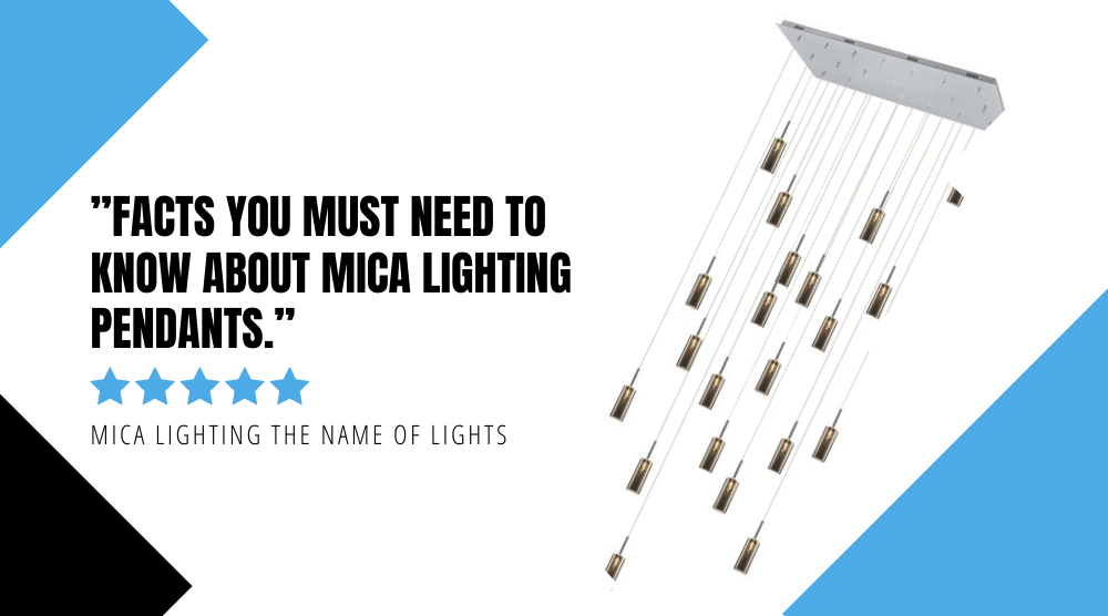 Facts you Must Need to Know About Mica Lighting Pendants