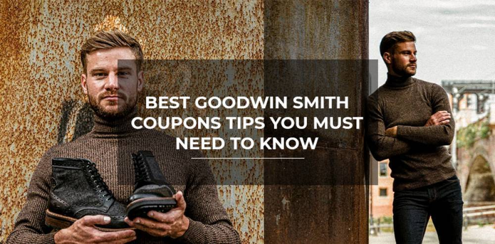 Best Goodwin Smith Coupons Tips You Must Need to Know