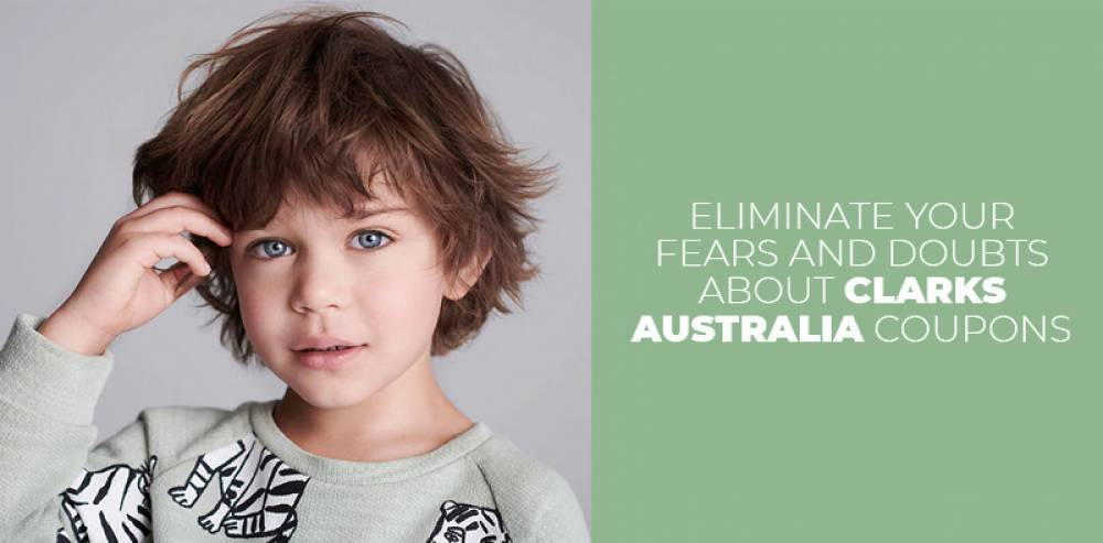 Eliminate Your Fears And Doubts About Clarks Australia Coupons