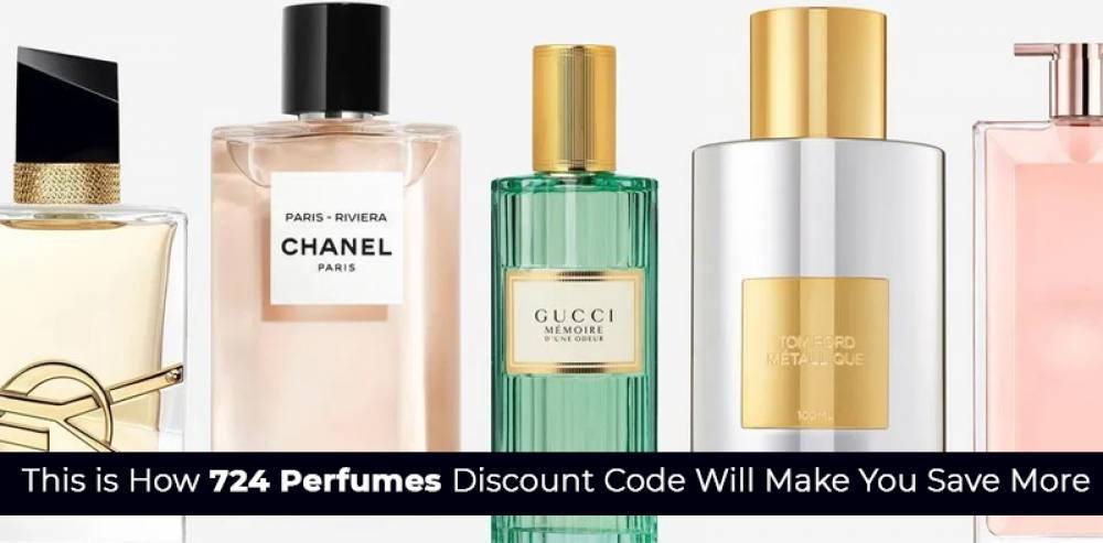 This Is How 724 Perfumes Discount Code Will Make You Save More