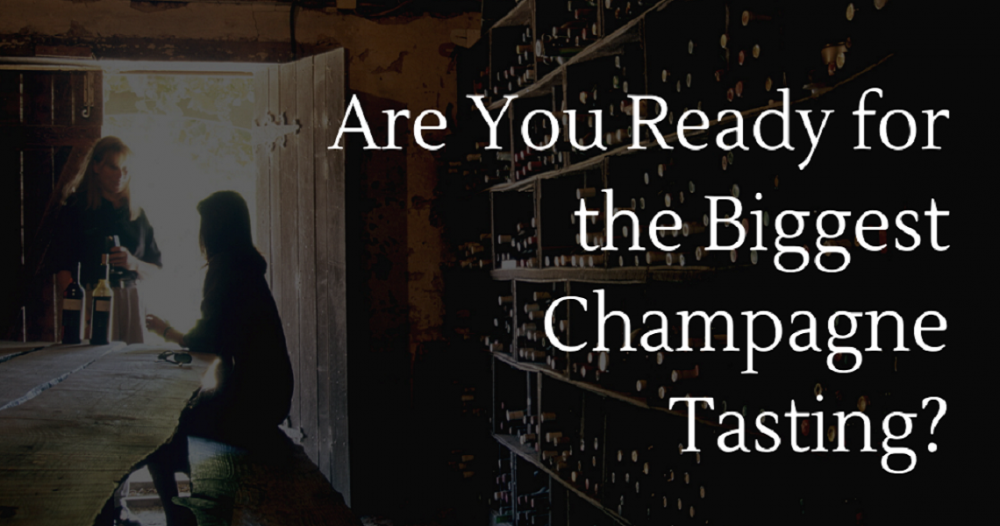 Are You Ready for the Biggest Champagne Tasting?
