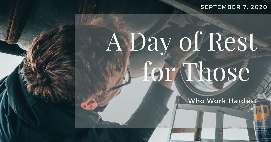A Day of Rest for Those Who Work Hardest