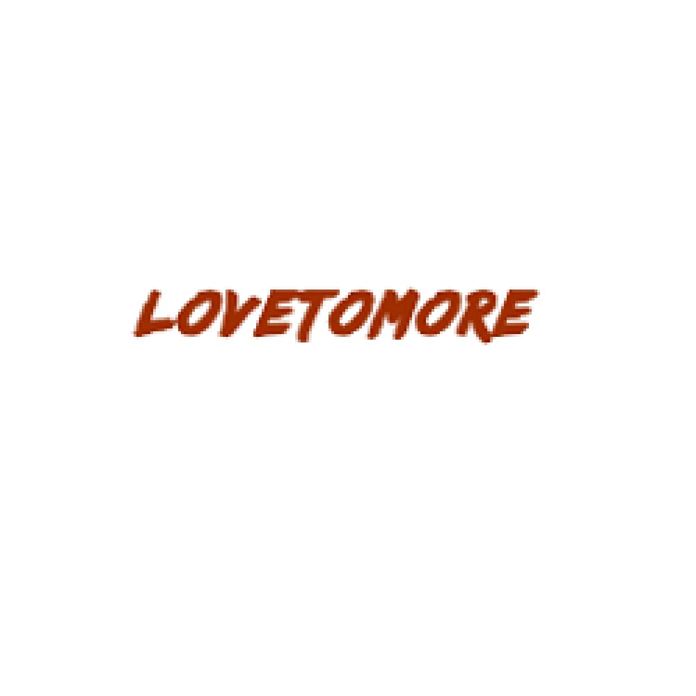 Lovetomore